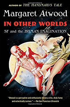 In Other Worlds: SF and the Human Imagination 9780307741769