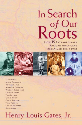 In Search of Our Roots: How 19 Extraordinary African Americans Reclaimed Their Past 9780307382405