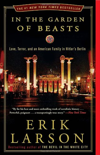 In the Garden of Beasts: Love, Terror, and an American Family in Hitler's Berlin 9780307408853