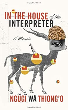 In the House of the Interpreter: A Memoir 9780307907691