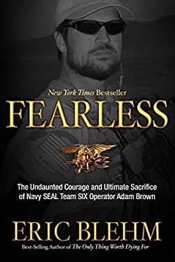 Fearless: The Undaunted Courage and Ultimate Sacrifice of Navy Seal Team Six Operator Adam Brown 9780307730695