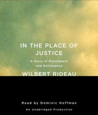 In the Place of Justice: A Story of Punishment and Deliverance 9780307736710