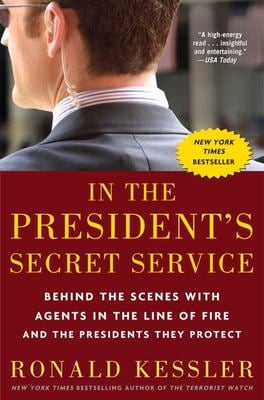 In the President's Secret Service: Behind the Scenes with Agents in the Line of Fire and the Presidents They Protect 9780307461360