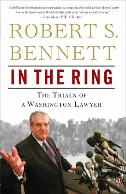 In the Ring: The Trials of a Washington Lawyer 9780307394446