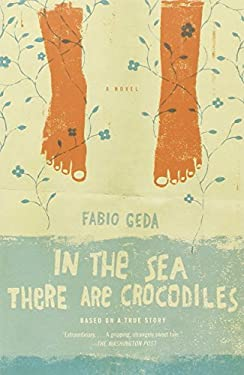 In the Sea There Are Crocodiles: Based on the True Story of Enaiatollah Akbari 9780307743824