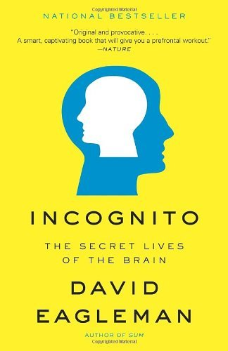 Incognito: The Secret Lives of the Brain 9780307389923