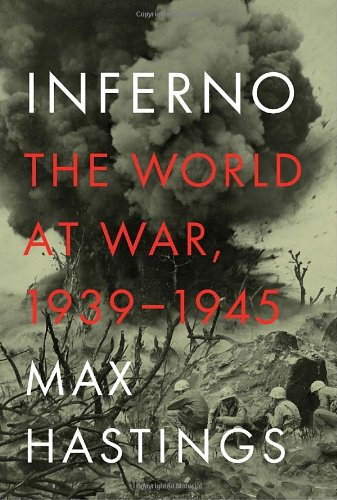 Inferno: The World at War, 1939-1945 9780307273598