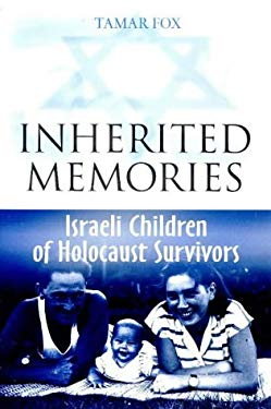 Inherited Memories: Israeli Children of Holocaust Survivors 9780304339051