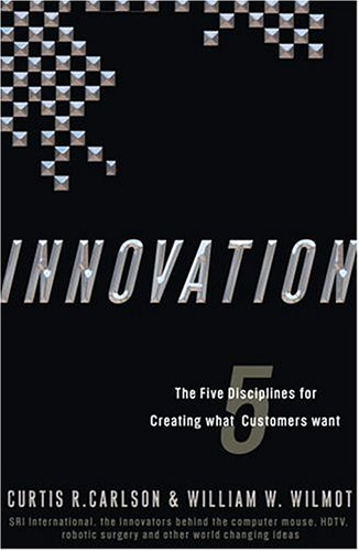 Innovation: The Five Disciplines for Creating What Customers Want 9780307336699