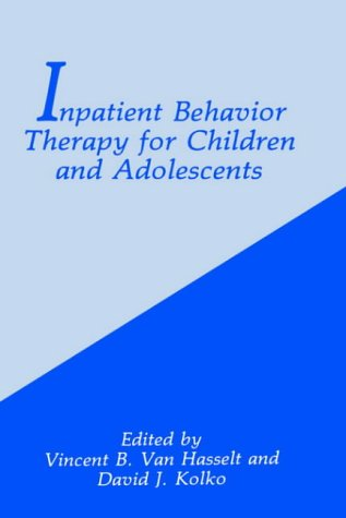 Inpatient Behavior Therapy for Children and Adolescents 9780306440793
