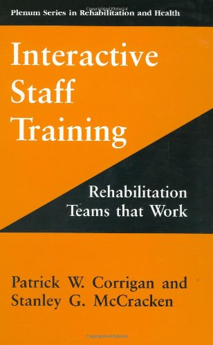 Interactive Staff Training: Rehabilitation Teams That Work 9780306455230