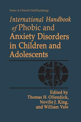 International Handbook of Phobic and Anxiety Disorders in Children and Adolescents 9780306447594