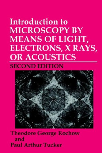 Introduction to Microscopy by Means of Light, Electrons, X-Rays, or Acoustics 9780306446849