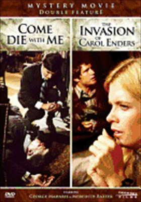 Invasion of Carol Enders / Come Die with Me