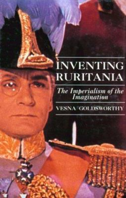 Inventing Ruritania: The Imperialism of the Imagination 9780300073126