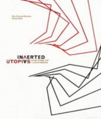 Inverted Utopias: Avant-Garde Art in Latin America 9780300102697