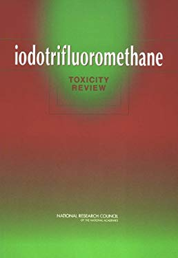 Iodotrifluoromethane: Toxicity Review 9780309093071