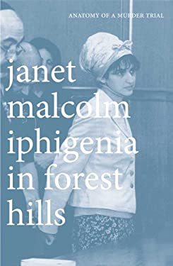 Iphigenia in Forest Hills: Anatomy of a Murder Trial 9780300181708