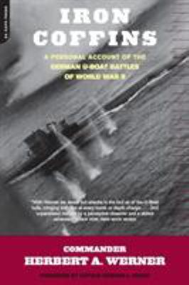 Iron Coffins: A Personal Account of the German U-Boat Battles of World War II 9780306811609