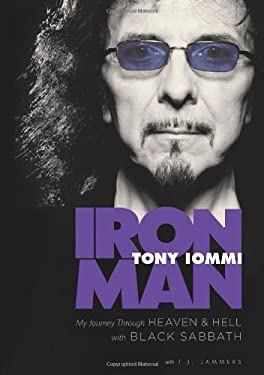Iron Man: My Journey Through Heaven and Hell with Black Sabbath 9780306819551