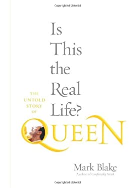 Is This the Real Life?: The Untold Story of Queen 9780306819599