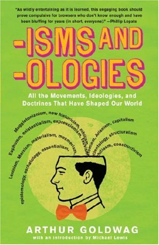 Isms and Ologies: All the Movements, Ideologies and Doctrines That Have Shaped Our World 9780307279071