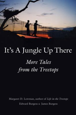 It's a Jungle Up There: More Tales from the Treetops 9780300108637