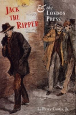 Jack the Ripper and the London Press 9780300088724