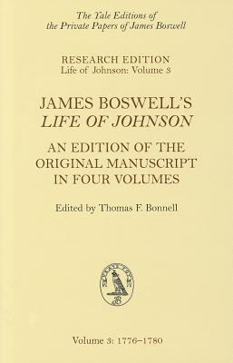 James Boswell's Life of Johnson: An Edition of the Original Manuscript in Four Volumes. Volume 3: 1776-1780 9780300182927