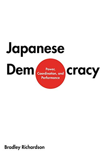 Japanese Democracy: Power, Coordination, and Performance 9780300076646
