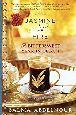 Jasmine and Fire: A Bittersweet Year in Beirut 9780307885944