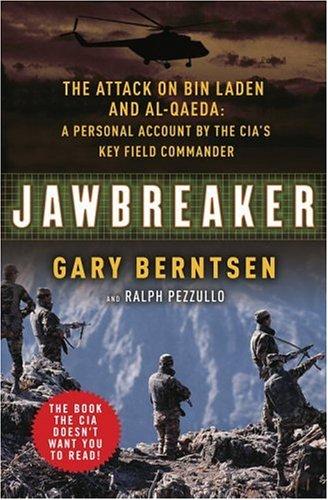 Jawbreaker: The Attack on Bin Laden and Al Qaeda: A Personal Account by the CIA's Key Field Commander 9780307237408