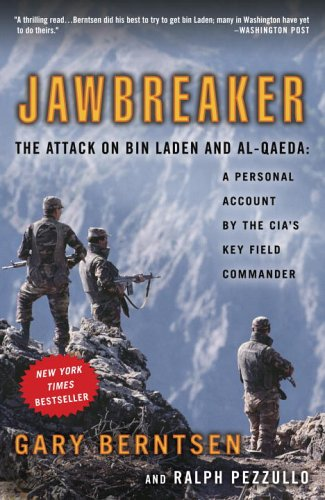 Jawbreaker: The Attack on Bin Laden and Al-Qaeda: A Personal Account by the CIA's Key Field Commander 9780307351067