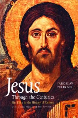 Jesus Through the Centuries: His Place in the History of Culture 9780300079876