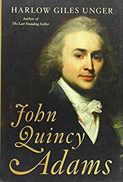 John Quincy Adams 9780306821295