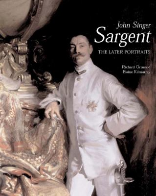 John Singer Sargent: The Later Portraits; Complete Paintings: Volume III 9780300098068