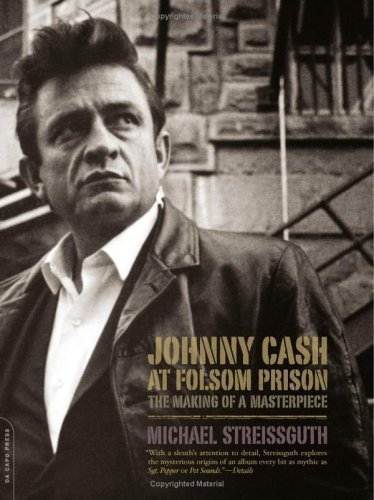 Johnny Cash at Folsom Prison: The Making of a Masterpiece 9780306814532