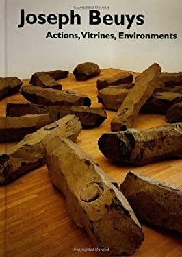 Joseph Beuys: Actions, Vitrines, Environments 9780300104967