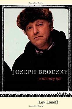 Joseph Brodsky: A Literary Life 9780300141191