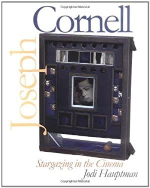 Joseph Cornell: Stargazing in the Cinema 9780300078381