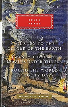 Journey to the Center of the Earth; Twenty Thousand Leagues Under the Sea; Around the World in Eighty Days