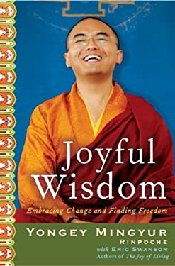Joyful Wisdom: Embracing Change and Finding Freedom 9780307407795