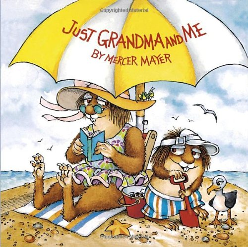 Just Grandma and Me (Little Critter) 9780307118936