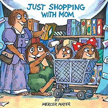 Just Shopping with Mom (Little Critter) 9780307119728
