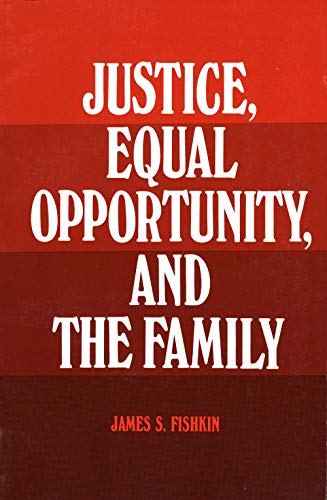 Justice, Equal Opportunity and the Family 9780300032499