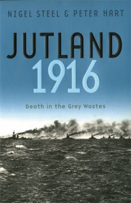 Jutland 1916: Death in the Grey Wastes 9780304366484
