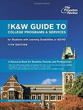 The K&w Guide to College Programs & Services for Students with Learning Disabilities or Attention Deficit/Hyperactivity Disorder,