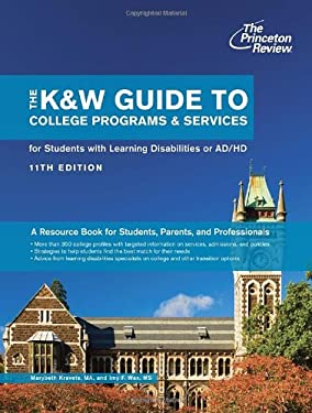 The K&w Guide to College Programs & Services for Students with Learning Disabilities or Attention Deficit/Hyperactivity Disorder, 11th Edition 9780307945075
