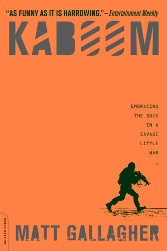 Kaboom: Embracing the Suck in a Savage Little War 9780306819674