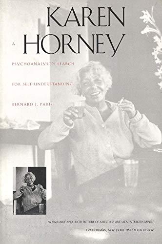 Karen Horney: A Psychoanalysts Search for Self-Understanding